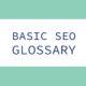 Basic SEO Glossary